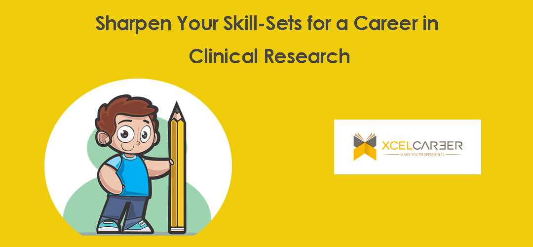 Sharpen Your Skill-Sets for a Career in Clinical Research