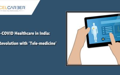 Post-COVID Healthcare in India: Digital Revolution with 'Tele-medicine'